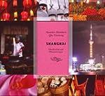 Shanghai - Oasen f�r die Sinne: Mondk...