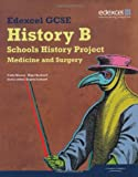 Nigel Bushnell Edexcel GCSE History B: Schools History Project - Medicine and Surgery Student Book (1A & 3A)