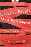 img - for Creative People Must Be Stopped: 6 Ways We Kill Innovation (Without Even Trying) book / textbook / text book