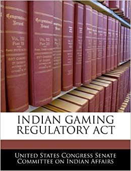 the indian gaming regulatory act essay National indian gaming commission 2705 powers of chairman 2706 powers of commission 2707 commission staffing stat 2467, known as the indian gaming regulatory act, which is classified principally to this chapter for complete classification of this act to the code, see.