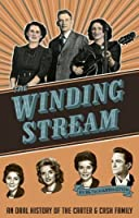 The Winding Stream: An Oral History of the Carter and Cash Family (English Edition)