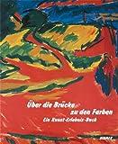 Uber die Brucke zu den Farben: Ein Kunst-Erlebnis-Buch (German Edition) (3777470619) by Moeller, Magdalena M