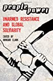 img - for People Power: Unarmed Resistance and Global Solidarity book / textbook / text book