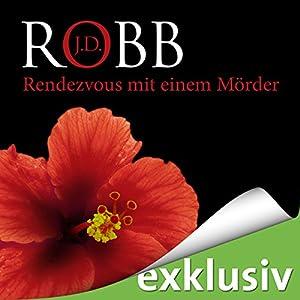 Rendezvous mit einem Mörder (Eve Dallas 01) Audiobook