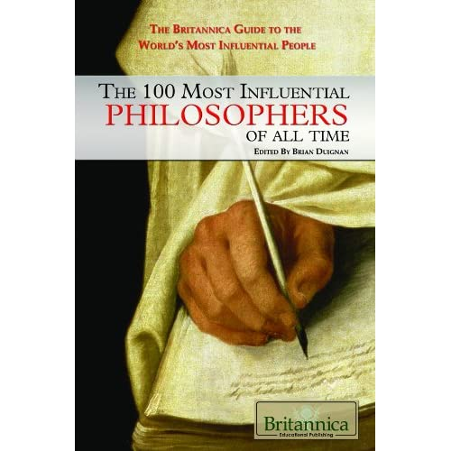 The 100 Most Influential Philosophers Of All Time Brian Duignan