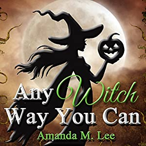 Any Witch Way You Can (Wicked Witches of the Midwest Book 1) Hörbuch