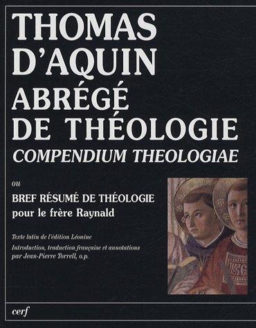 Abrégé de théologie (Compendium theologiae) : Bref résumé de théologie pour le frère Raynald