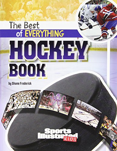 The Best of Everything Hockey Book (The All-Time Best of Sports)