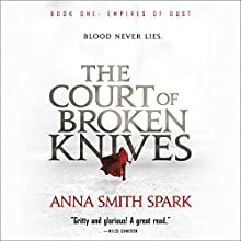 The Court of Broken Knives Audiobook by Anna Smith Spark Narrated by Colin Mace, Meriel Rosenkranz