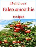 Delicious paleo smoothie recipes