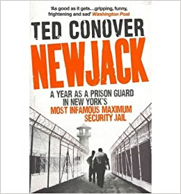 ted conover and the sing sing prison system 2004-10-27 relationship to vary state maximum security prison tense to be oppressed uniform imprisoned latino strict, stern joking dark humor good-natured hard time.