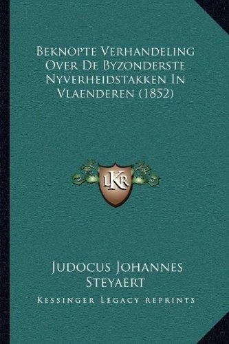 Beknopte Verhandeling Over de Byzonderste Nyverheidstakken in Vlaenderen (1852)