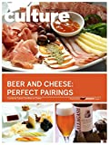 img - for Beer & Cheese: Perfect Pairings (Culture: The Word on Cheese Book 1) book / textbook / text book