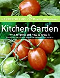 img - for HarperCollins Practical Gardener: Kitchen Garden: What to Grow and How to Grow It book / textbook / text book
