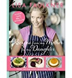 Recipes from My Mother for My Daughter  By Faulkner, Lisa ( AUTHOR) Mar-01-2013 Lisa Faulkner