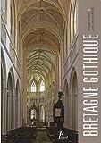 echange, troc Philippe BONNET, Jean-Jacques RIOULT - La bretagne gothique. (Les monuments de la France gothique.)
