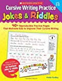 img - for Cursive Writing Practice: Jokes & Riddles: 40+ Reproducible Practice Pages That Motivate Kids to Improve Their Cursive Writing book / textbook / text book