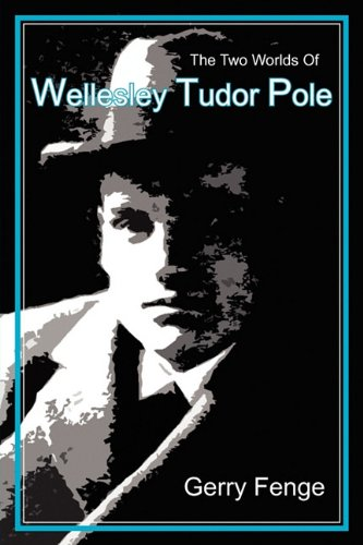 The Two Worlds of Wellesley Tudor Pole