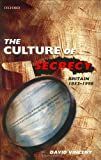 The Culture of Secrecy: Britain, 1832-1998 (0198203071) by Vincent, David