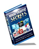 Viral Traffic Secrets - Essential Blueprint To Generate Social Viral Traffic For Huge Profits + Big BONUS