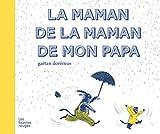 """Afficher """"La Maman de la maman de mon papa"""""""