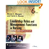 Leadership Roles and Management Functions in Nursing: Theory and Application (Marquis, Leadership Roles and Management...