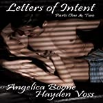 Letters of Intent: Parts One & Two | Angelica Boone,Hayden Voss
