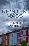 Elizabeth Corley Requiem Mass (Detective Chief Inspector Andrew Fenwick Mysteries)