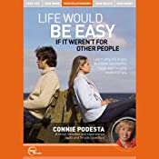 Life Would Be Easy If It Weren't for Other People (Live) | [Connie Podesta]