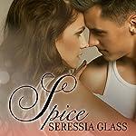 Spice: Sugar and Spice, Book 1 | Seressia Glass