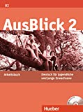 AusBlick 2: Deutsch für Jugendliche und junge Erwachsene.Deutsch als Fremdsprache / Arbeitsbuch mit integrierter Audio-CD