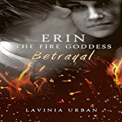 Erin the Fire Goddess: Betrayal | Lavinia Urban
