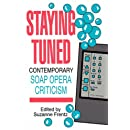 Staying Tuned: Contemporary Soap Opera Criticism
