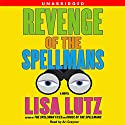 Revenge of the Spellmans (       UNABRIDGED) by Lisa Lutz Narrated by Ari Graynor