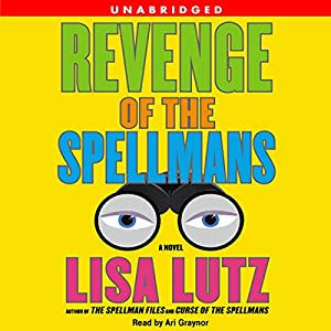 Revenge of the Spellmans | [Lisa Lutz]