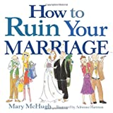How to Ruin Your Marriage (0740754858) by Mary McHugh