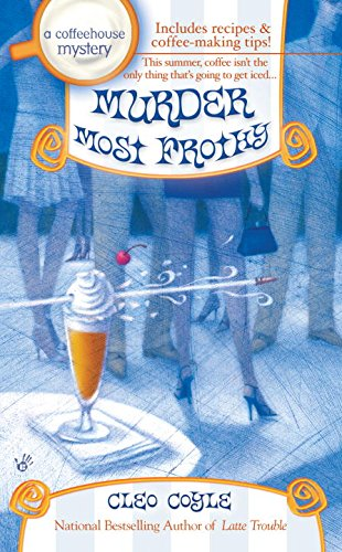 Murder Most Frothy (Coffeehouse Mysteries, No. 4)