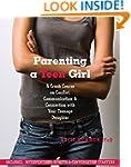 Parenting a Teen Girl: A Crash Course...