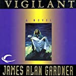 Vigilant: League of Peoples, Book 3 (       UNABRIDGED) by James Alan Gardner Narrated by Laurel Lefkow