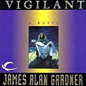 Vigilant: League of Peoples, Book 3 | [James Alan Gardner]
