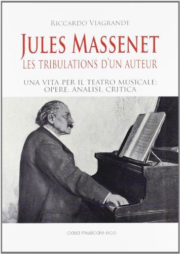 Jules Massenet. Les tribulations d'un auteur