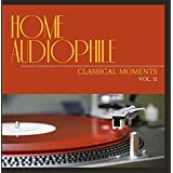 Home Audiophile: Classical Moments, Vol. 2