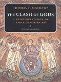 The Clash of Gods: A Reinterpretation of Early Christian Art (Princeton Paperbacks)