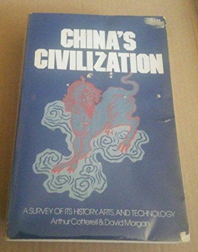 China's civilization: A survey of its history, arts, and technology
