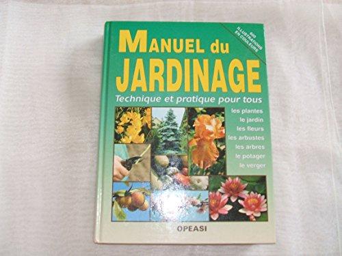 Manuel du jardinage. Technique et pratique pour tous
