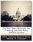 The New Space Network: The Tracking and Data Relay Satellite System