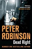 Peter Robinson Dead Right: An Inspector Banks Mystery (The Inspector Banks Series)