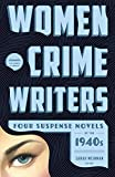 Women Crime Writers: Four Suspense Novels of the 1940s: Laura / The Horizontal Man / In a Lonely Place / The Blank Wall (Library of America)