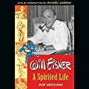Will Eisner: A Spirited Life Audiobook by Bob Andelman Narrated by Bob Andelman