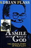 A Smile on the Face of God: Life of Philip Ilott (0340513861) by Adrian Plass